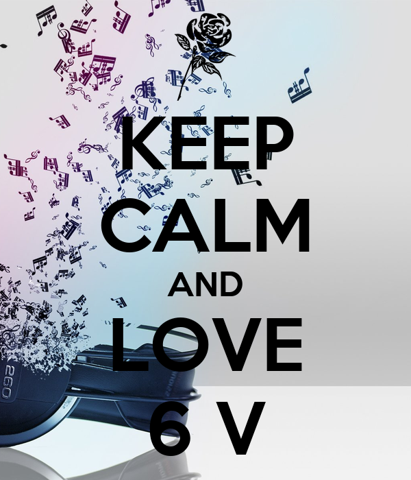 KEEP CALM AND LOVE 6 V