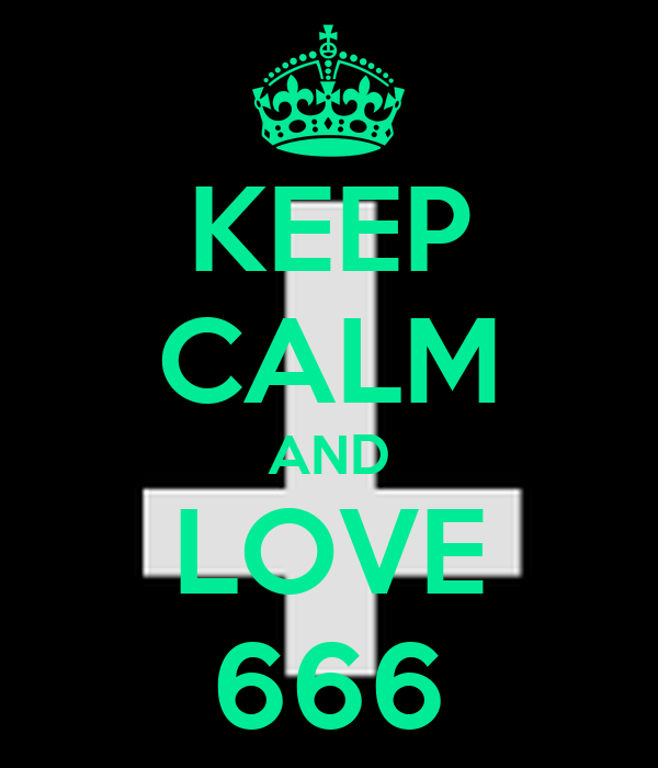 KEEP CALM AND LOVE 666