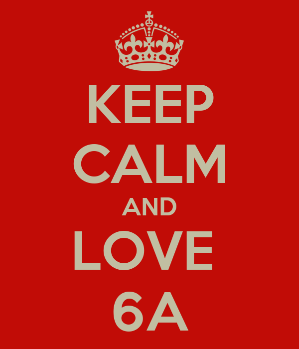 KEEP CALM AND LOVE  6A