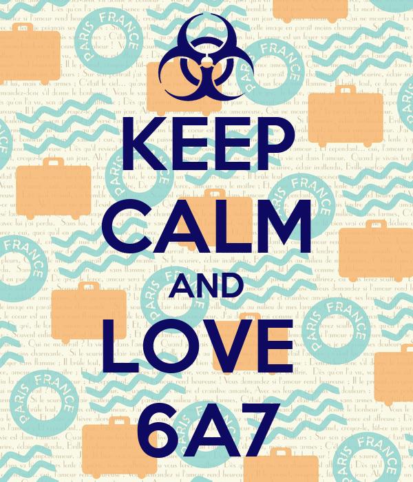 KEEP CALM AND LOVE  6A7