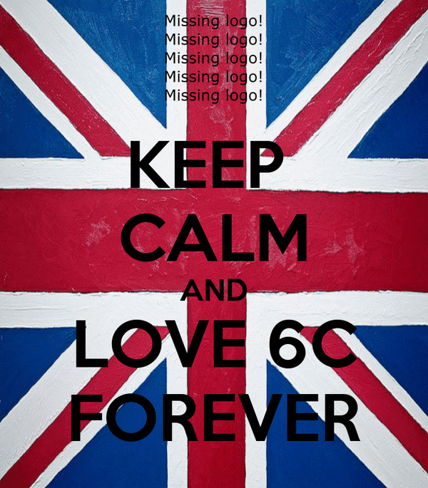 KEEP  CALM AND LOVE 6C FOREVER