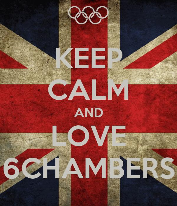 KEEP CALM AND LOVE 6CHAMBERS