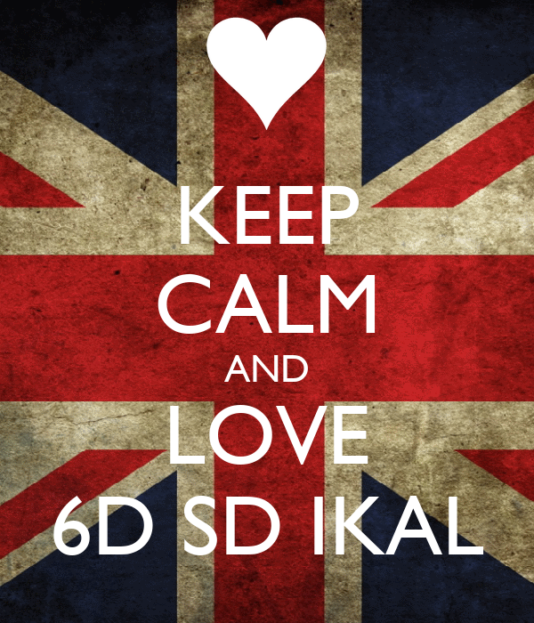 KEEP CALM AND LOVE 6D SD IKAL