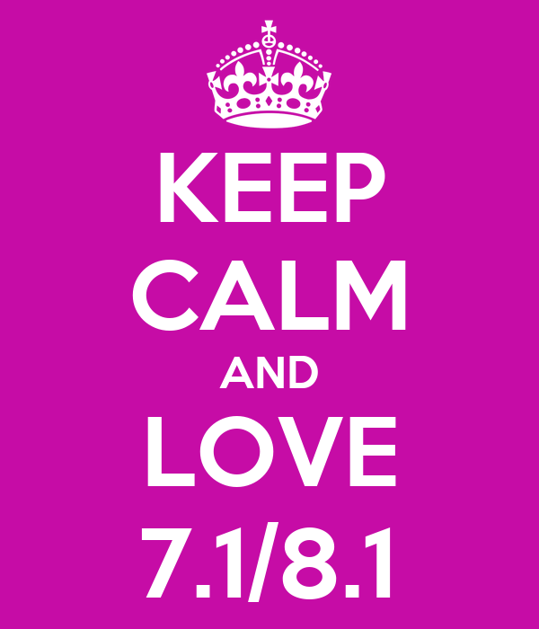 KEEP CALM AND LOVE 7.1/8.1