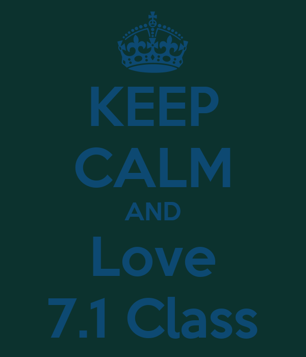 KEEP CALM AND Love 7.1 Class