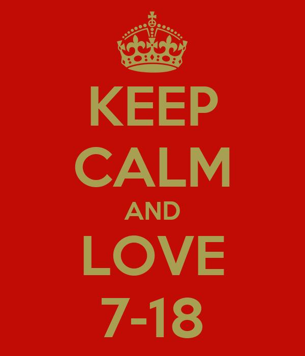 KEEP CALM AND LOVE 7-18