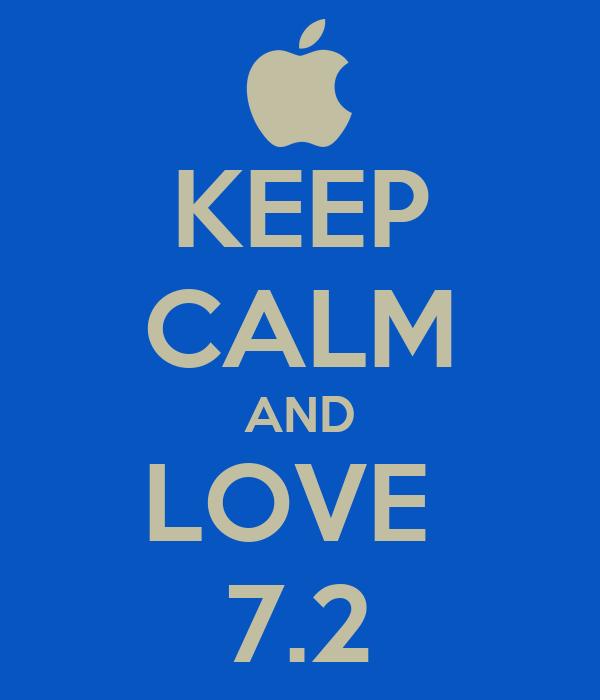 KEEP CALM AND LOVE  7.2