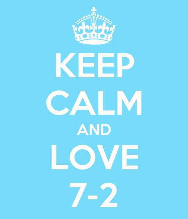 KEEP CALM AND LOVE 7-2