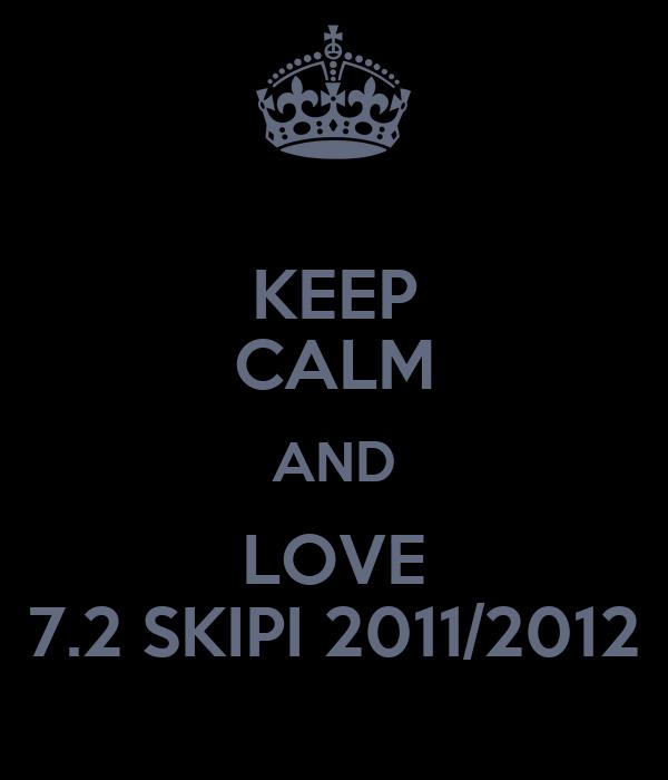 KEEP CALM AND LOVE 7.2 SKIPI 2011/2012