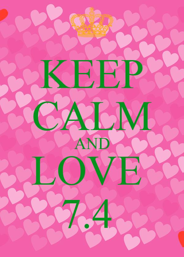 KEEP CALM AND LOVE  7.4