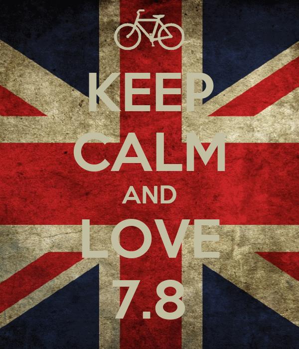 KEEP CALM AND LOVE 7.8