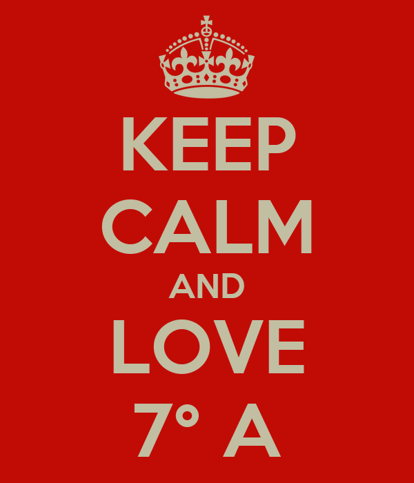 KEEP CALM AND LOVE 7° A