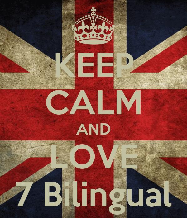 KEEP CALM AND LOVE 7 Bilingual