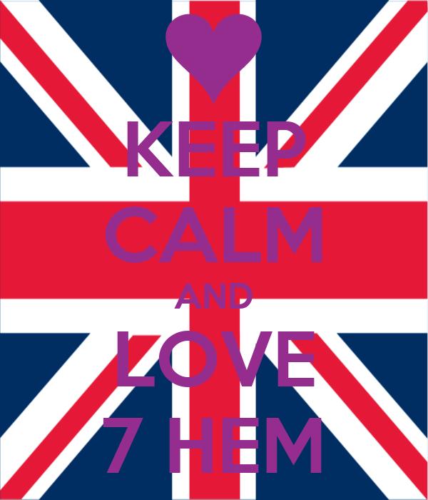 KEEP CALM AND LOVE 7 HEM