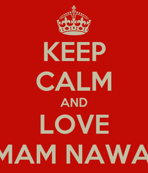 KEEP CALM AND LOVE 7 IMAM NAWAWI