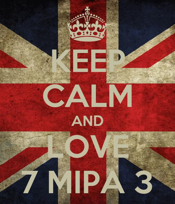 KEEP CALM AND LOVE 7 MIPA 3