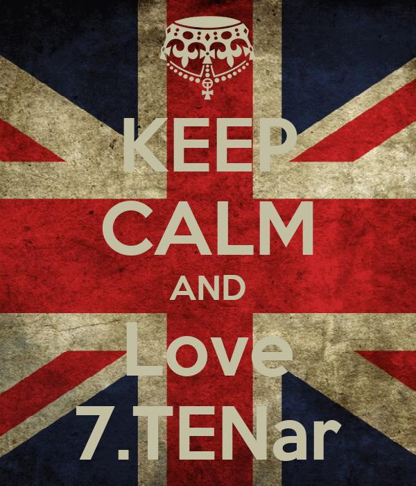KEEP CALM AND Love 7.TENar