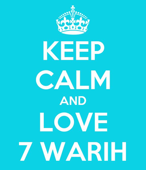 KEEP CALM AND LOVE 7 WARIH
