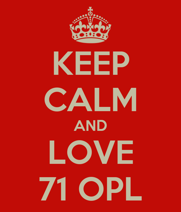KEEP CALM AND LOVE 71 OPL