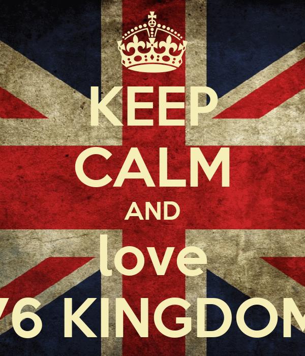 KEEP CALM AND love 76 KINGDOM