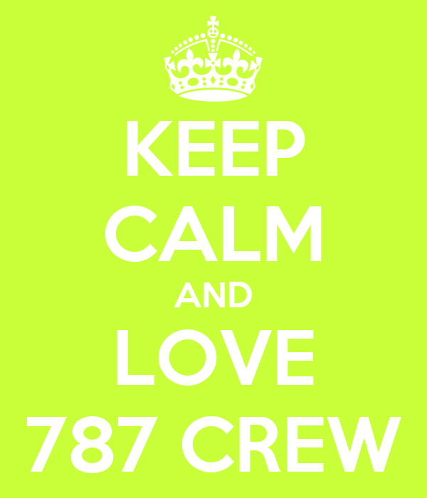 KEEP CALM AND LOVE 787 CREW