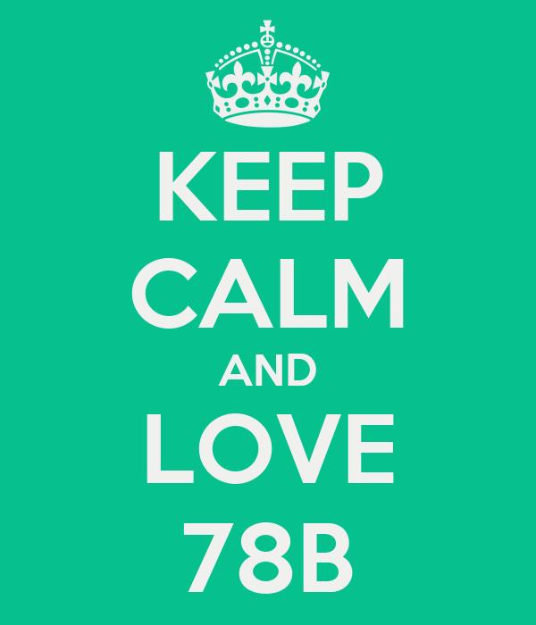 KEEP CALM AND LOVE 78B