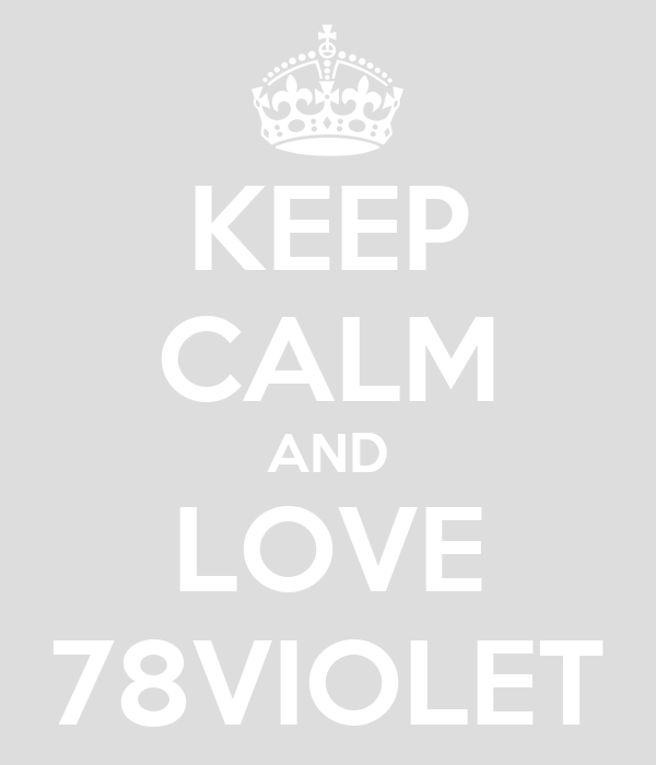 KEEP CALM AND LOVE 78VIOLET