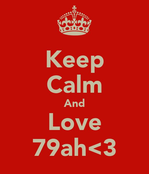 Keep Calm And Love 79ah<3