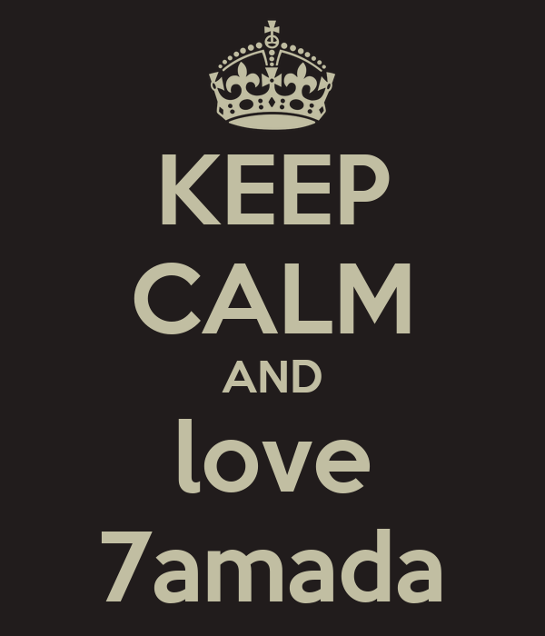 KEEP CALM AND love 7amada