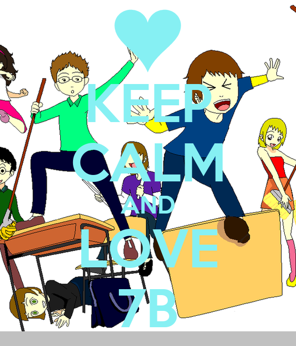 KEEP CALM AND LOVE 7B