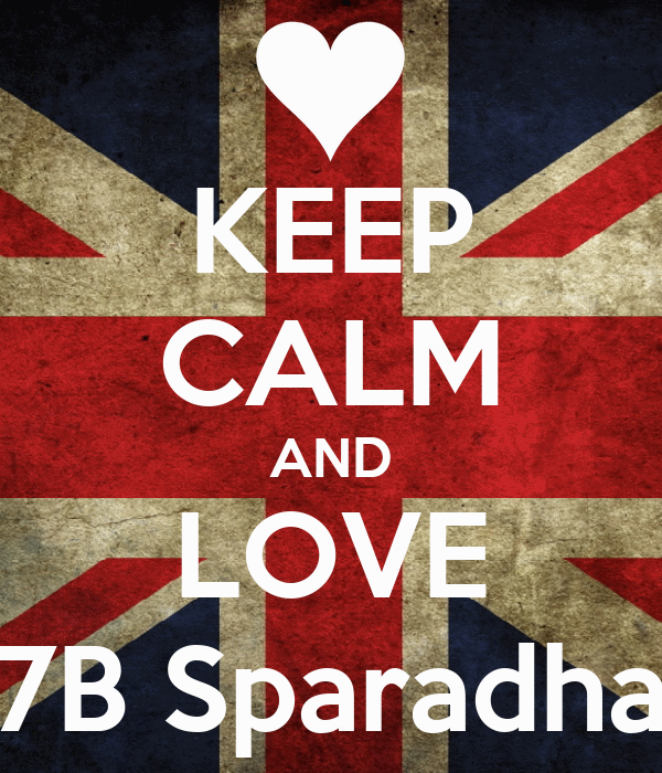 KEEP CALM AND LOVE 7B Sparadha