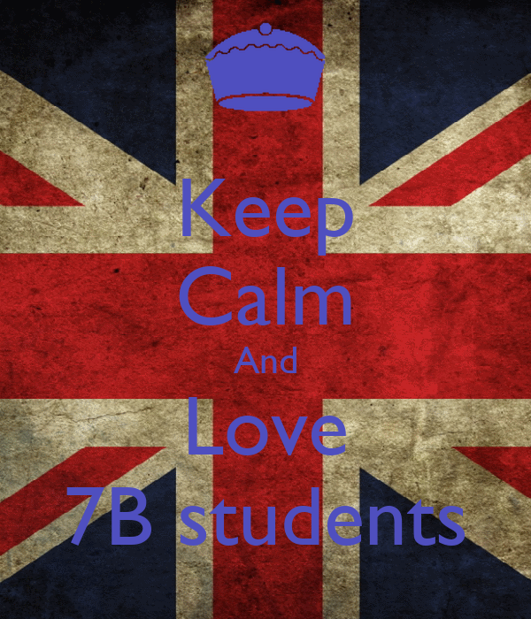 Keep Calm And Love 7B students