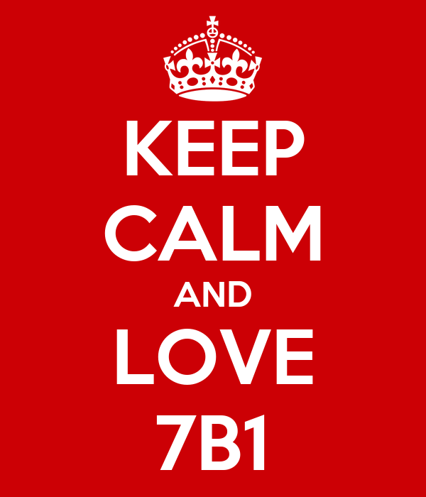 KEEP CALM AND LOVE 7B1