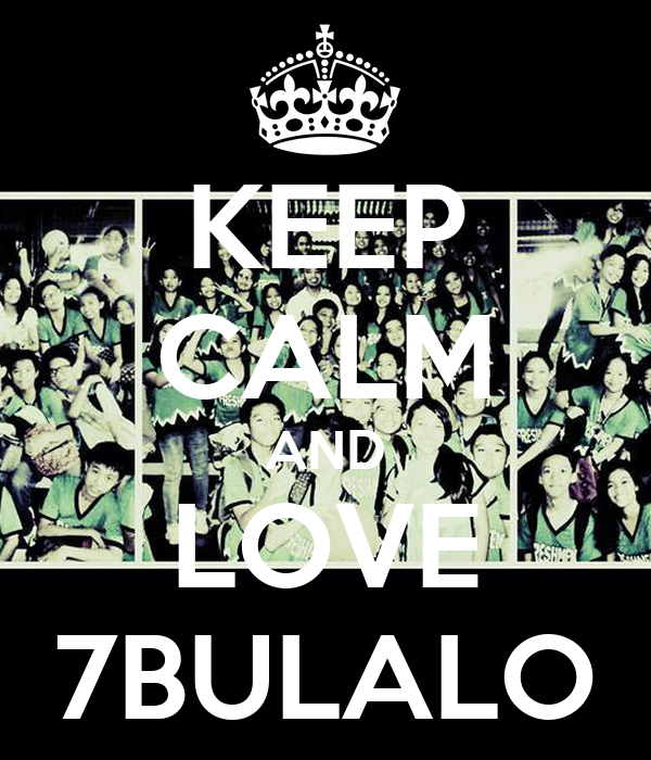 KEEP CALM AND LOVE 7BULALO