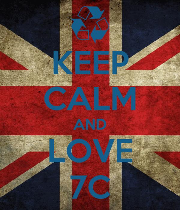 KEEP CALM AND LOVE 7C