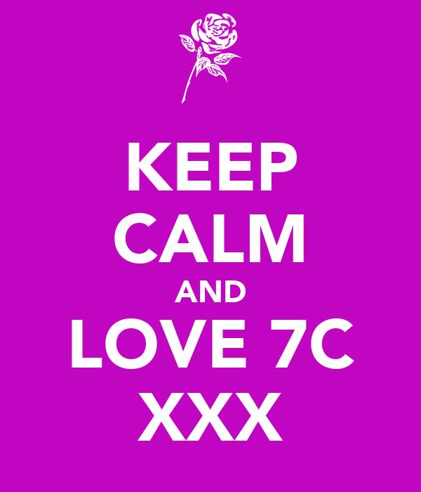 KEEP CALM AND LOVE 7C XXX