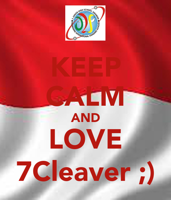KEEP CALM AND LOVE 7Cleaver ;)