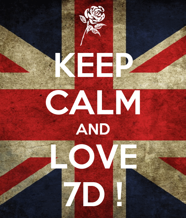 KEEP CALM AND LOVE 7D !