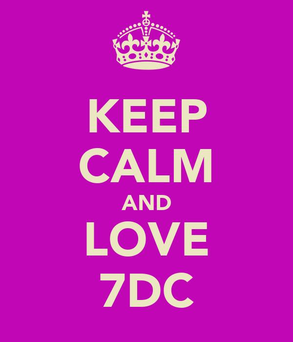 KEEP CALM AND LOVE 7DC