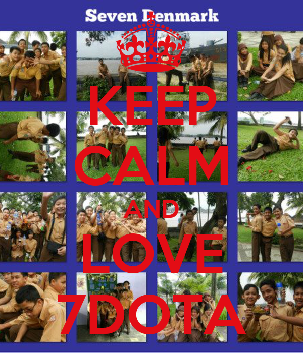 KEEP CALM AND LOVE 7DOTA