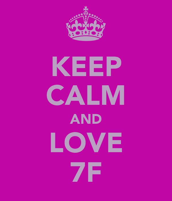 KEEP CALM AND LOVE 7F