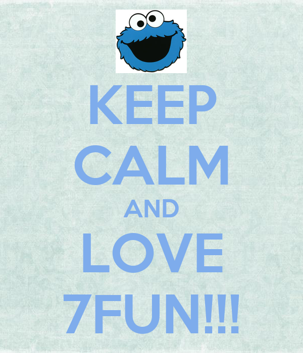 KEEP CALM AND LOVE 7FUN!!!