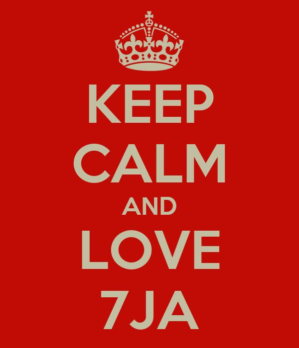 KEEP CALM AND LOVE 7JA
