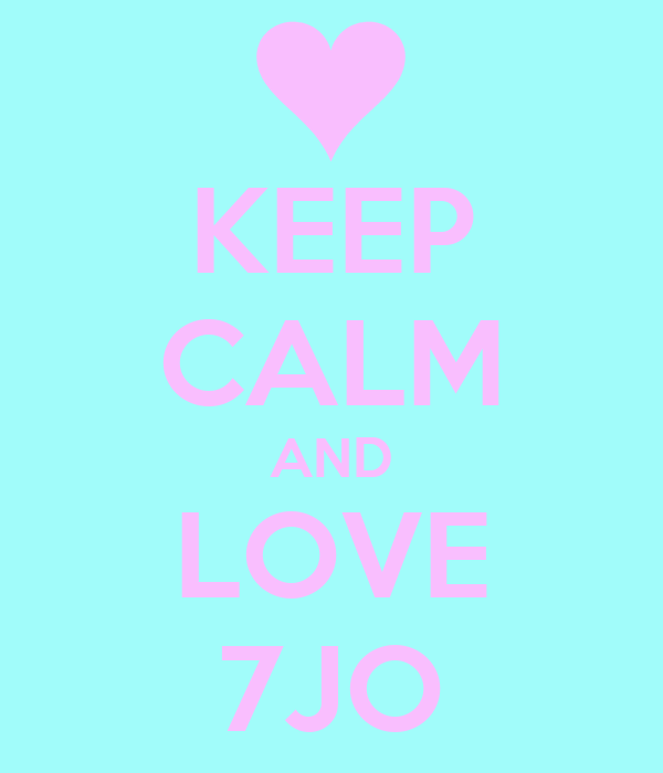 KEEP CALM AND LOVE 7JO