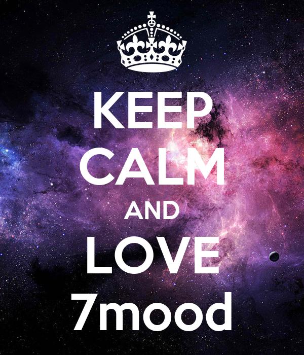 KEEP CALM AND LOVE 7mood