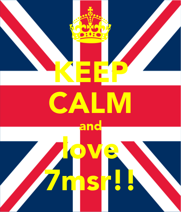 KEEP CALM and love 7msr!!