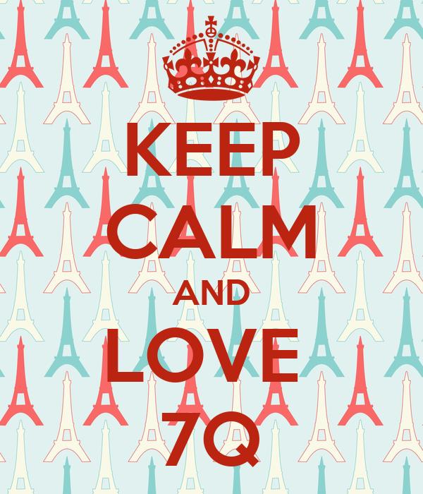 KEEP CALM AND LOVE  7Q