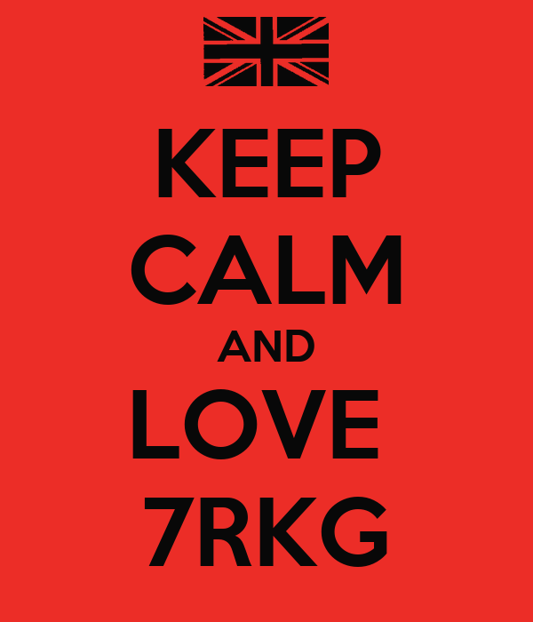 KEEP CALM AND LOVE  7RKG