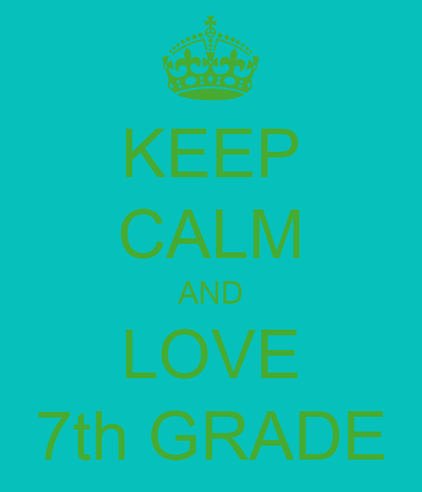 KEEP CALM AND LOVE 7th GRADE Poster