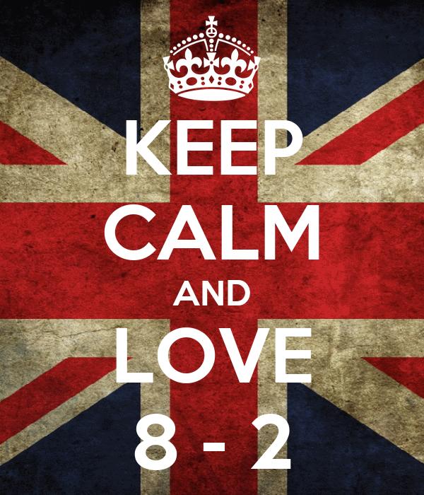 KEEP CALM AND LOVE 8 - 2